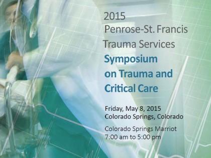 2015 Penrose-St. Francis Trauma Services Symposium on Trauma and Critical Care
